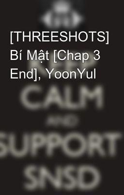 [THREESHOTS] Bí Mật [Chap 3 End], YoonYul