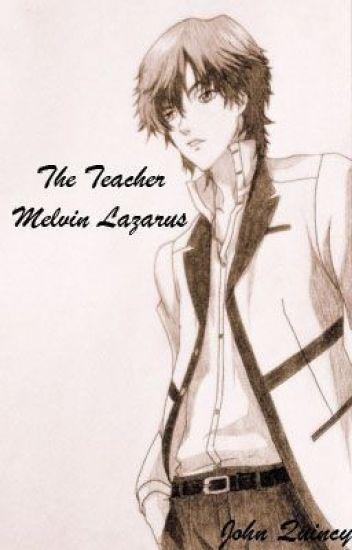The Teacher - Melvin Lazarus (on hold)