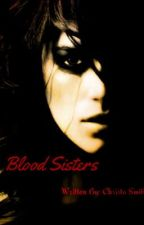 Blood Sisters by hkmc19945