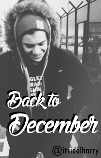 Back to December (Harry Styles a.u.)