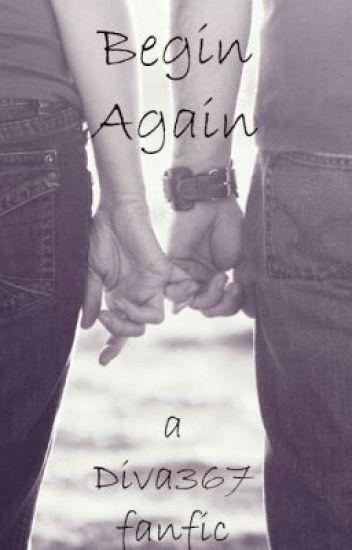 Begin Again ( A Harry Styles fanfic)