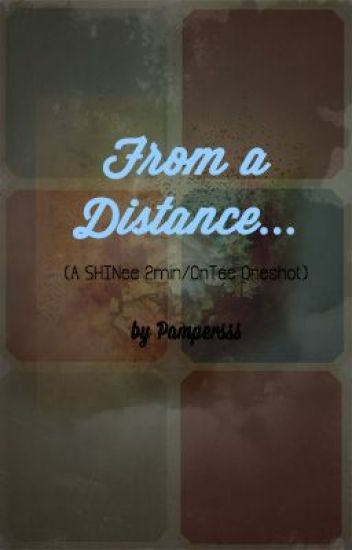 From a Distance (a SHINee 2min/Ontae oneshot fanfic)