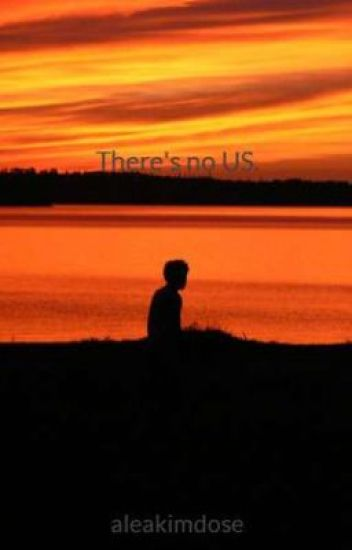 There's no US.