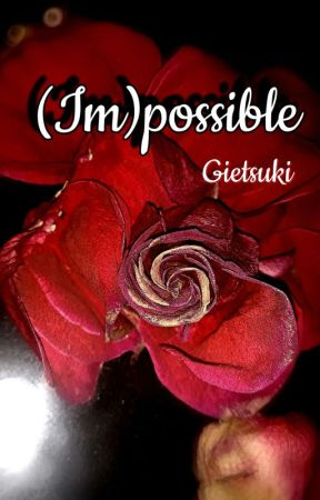 (Im)possible by gie-tsuki