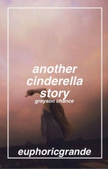 Another Cinderella Story / g.m.c [au]