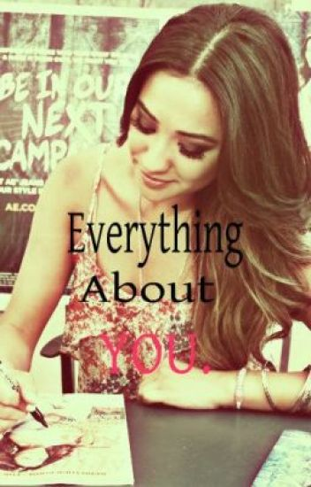 Everything about YOU. (One Direction fanfic)