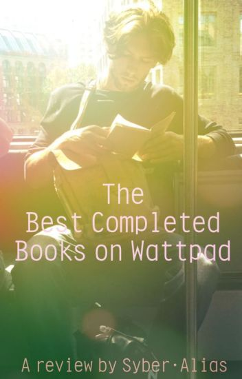 The Best Completed Books on Wattpad