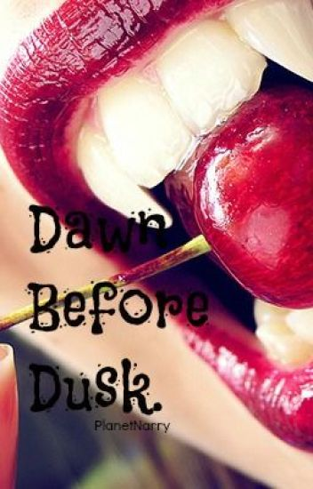 Dawn Before Dusk. (One Direction Vampire Series)