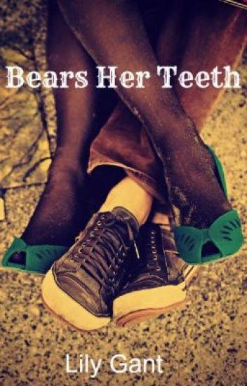 Bears Her Teeth...