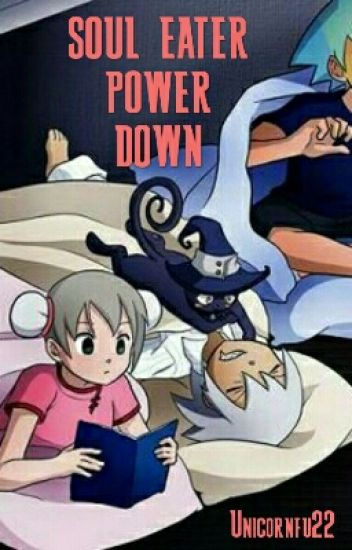 Soul Eater Power Down