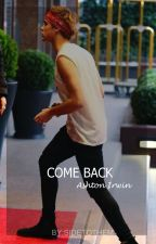 come back| ashton irwin by sidetothem