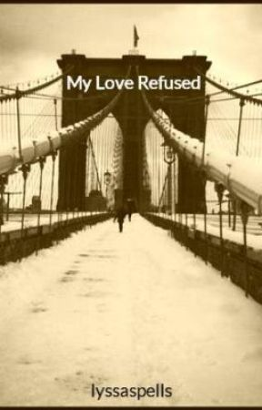 My Love Refused by lyssaspells