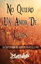 No Quiero Un Amor De Lejos by Myawolls