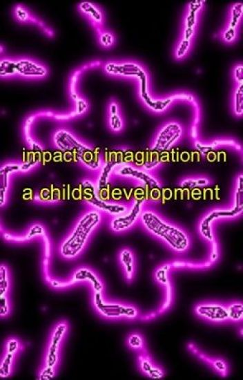 Impact of imagination On a Child'ds Development