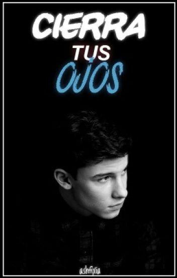 Cierra Tus Ojos - Shawn Mendes |2da temp. Corazón Ciego|