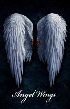 Angel Wings (Angel Fire Series #2) by pandaeyes90