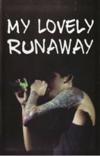 My Lovely Runaway (An Andy Leo Fanfic) by riseofrunaway