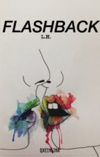 Flashback ≫ l.h sequel to Away (slow updates) by qxeengina