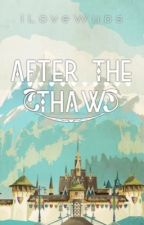 Frozen: After The Thaw | Frozen Fanfiction by ILoveWubs