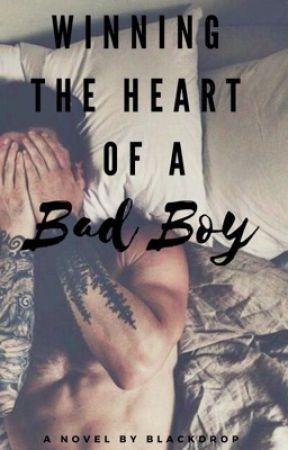 Winning the Heart of a Bad Boy by BlackDrop