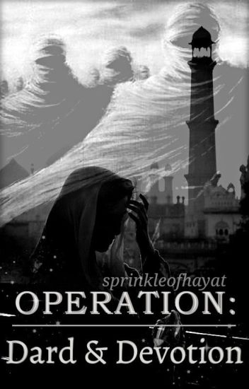 Operation: Dard and Devotion