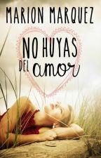 No huyas del amor (Descontrol en la realeza 3.1) by marion09