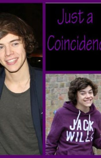 Just a Coincidence (Harry Styles/1D Fanfiction)
