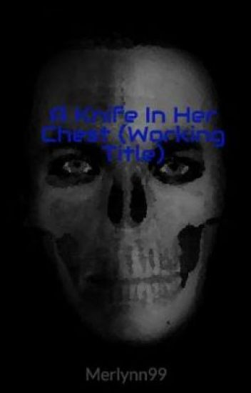 A Knife In Her Chest (Working Title)