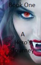 Book One: A Hero's Journey by Obviousguy