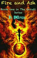 Fire and Ash: Book One in the Occult series by OMDepeche