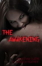 The Awakening by kittendust