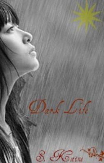 The Dark Series. Book 2: Dark Life (on hold)
