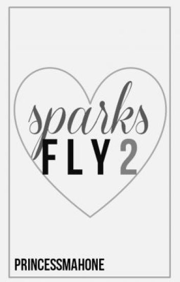Sparks Fly 2 (Austin Mahone Love Story / Fan Fiction) {ON HOLD}