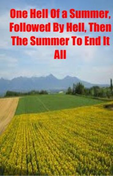 One Hell Of a Summer, Followed By Hell, Then The Summer To End It All