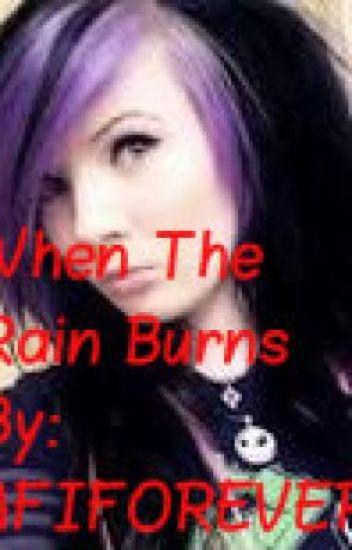 When the rain burns