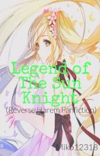 Legend of the Sun Knight (Reverse Harem) by Miko12318