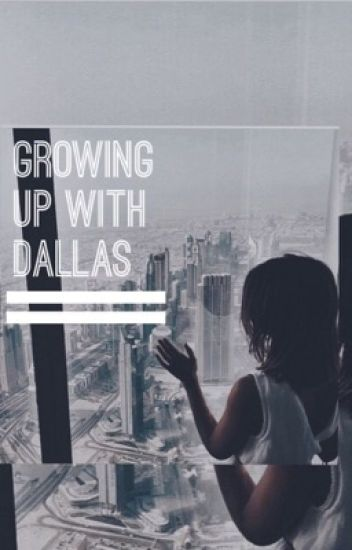 Growing Up with Dallas || C.D.