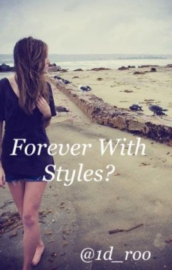 Forever With Styles?