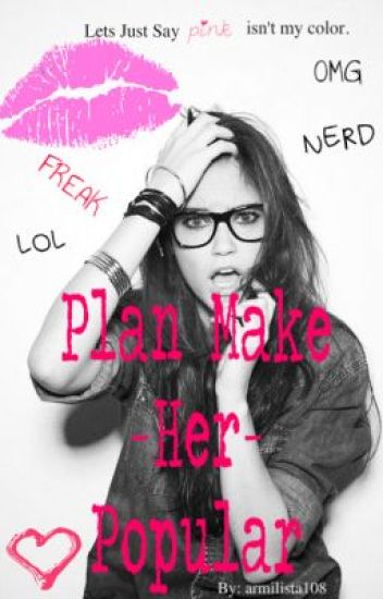 Plan Make-Her-Popular