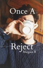 Once a Reject(boyxboy) by Stxyls