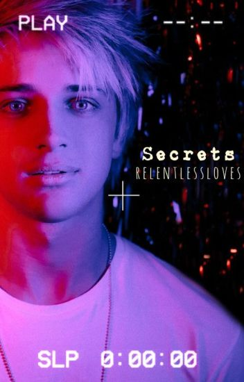 Secrets ➵ Dalton Rapattoni (DISCONTINUED)