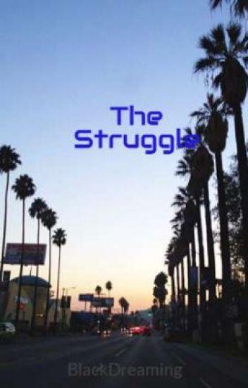 The Struggle