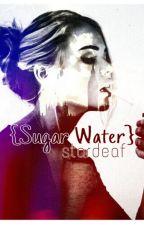 Sugar Water (Harry Styles FF) by stardeaf