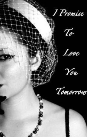 I Promise To Love You Tomorrow by GabiGeranium
