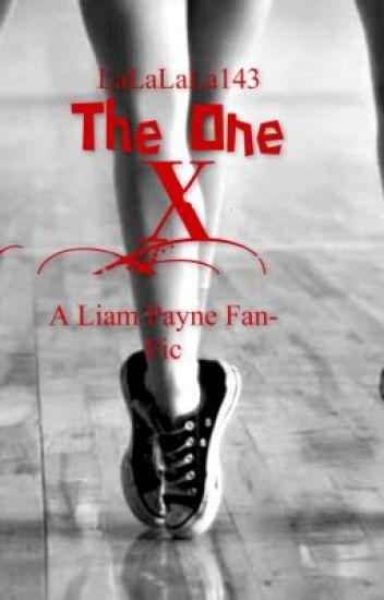 The One X    A Liam Payne Fan-Fic   
