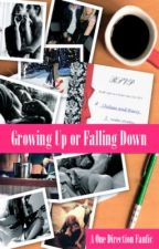 Growing Up or Falling Down? (Completed1DSequel) by wordlessHayley