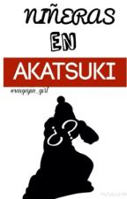 ¡Niñeras en Akatsuki! by minhobiased
