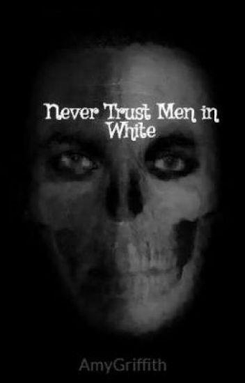 Never Trust Men in White