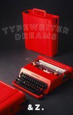 typewriter dreams. by zeeadaj
