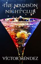 The Madison Night Club by victorgmendezs